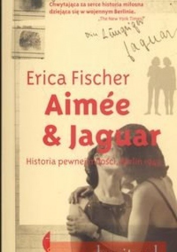 Okładka książki Aimee & Jaguar. Historia pewnej miłości Berlin 1943