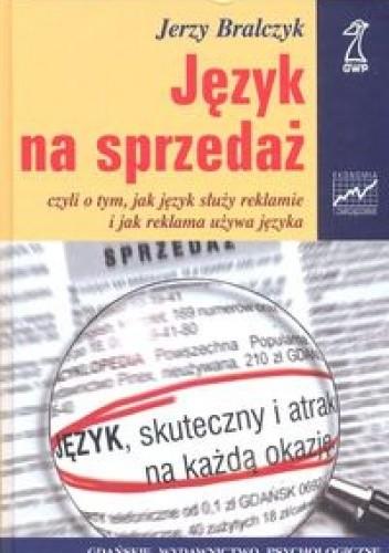 Okładka książki Język na sprzedaż czyli o tym, jak język służy reklamie i jak reklama używa języka