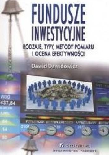 Okładka książki Fundusze inwestycyjne /Rodzaje typy metody pomiaru i ocena efektywności