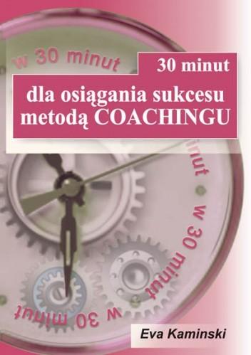 Okładka książki 30 minut dla osiągania sukcesu metodą Coachingu
