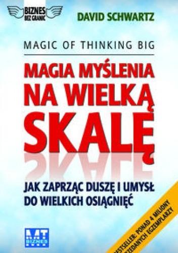 Okładka książki Magia myślenia na wielką skalę