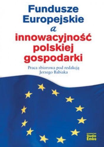 Okładka książki Fundusze Europejskie a innowacyjność polskiej gospodarki