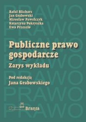 Okładka książki Publiczne Prawo Gospodarcze zarys Wykładu Br