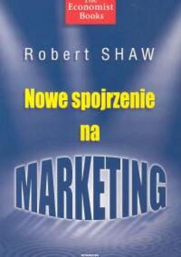 Okładka książki Nowe spojrzenie na marketing