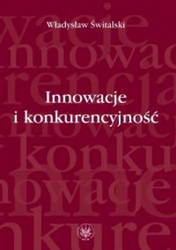 Okładka książki Innowacje i konkurencyjność