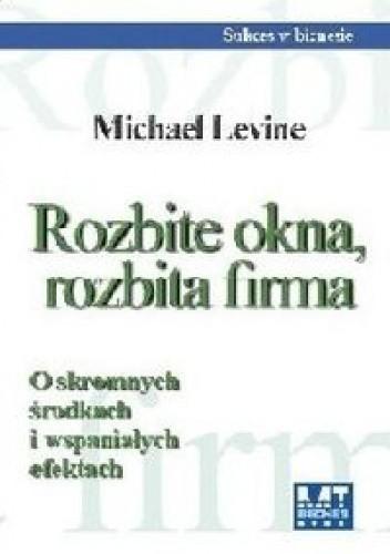 Okładka książki Rozbite okna, rozbita firma