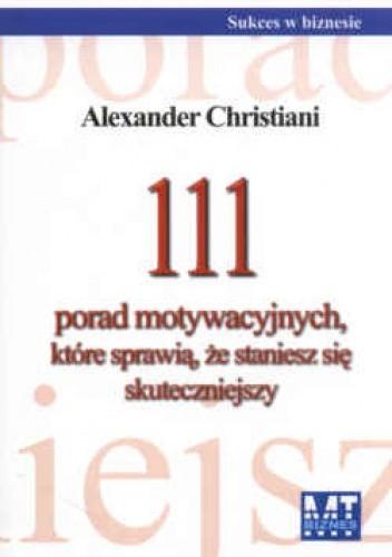 Okładka książki 111 Porad motywacyjnych, które sprawią, że staniesz się skuteczniejszym