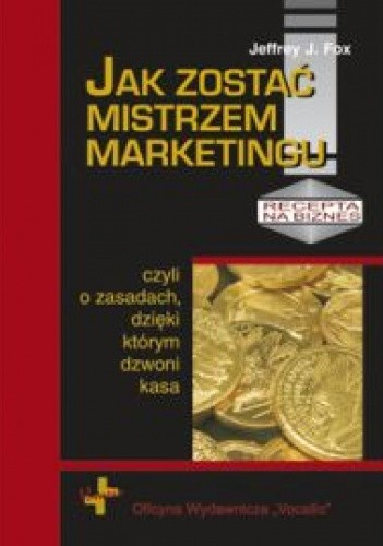 Okładka książki Jak zostać mistrzem marketingu, czyli o zasadach dzięki którym dzwoni kasa