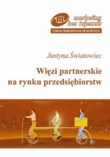 Okładka książki Więzi partnerskie na rynku przedsiębiorstw /Marketing bez tajemnic