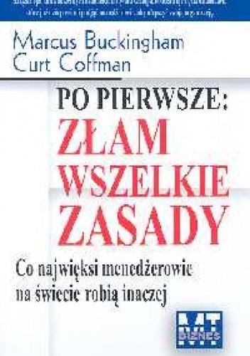 Okładka książki Po pierwsze złam wszelkie zasady