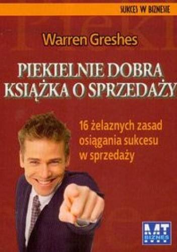 Okładka książki Piekielnie dobra książka o sprzedaży. 16 żelaznych zasad osiągania sukcesu w sprzedaży