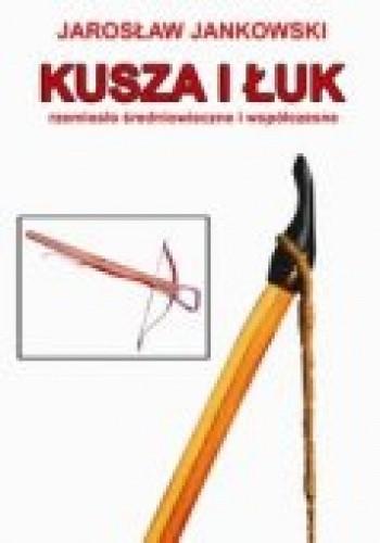 Okładka książki Kusza i łuk