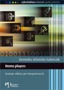 Okładka książki Homo players. Strategie odbioru gier komputrerowych