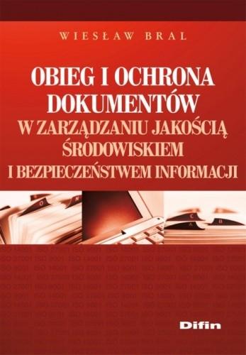 Okładka książki Obieg i ochrona dokumentów w zarządzaniu jakością, środowiskiem i bezpieczeństwem informacji
