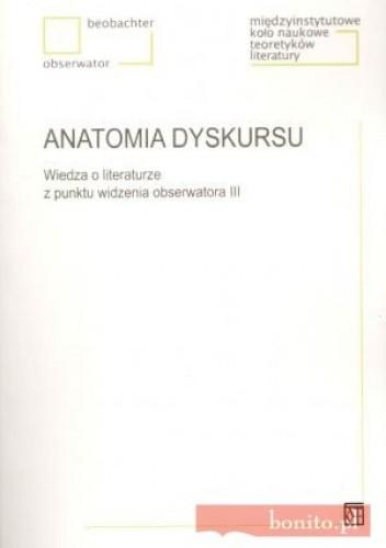 Okładka książki Anatomia dyskursu. Wiedza o literaturze z punktu widzenia obserwatora III