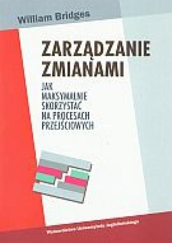 Okładka książki zarządzanie zmianami. Jak maksymalnie skorzystać na procesach przejściowych