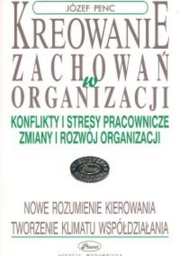 Okładka książki Kreowanie zachowań w organizacji