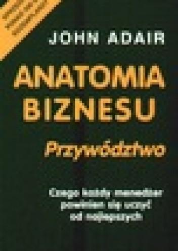 Okładka książki Anatomia biznesu. Przywództwo