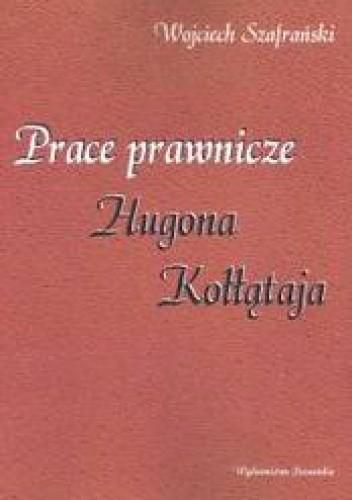 Okładka książki Prace prawnicze Hugona Kołłątaja