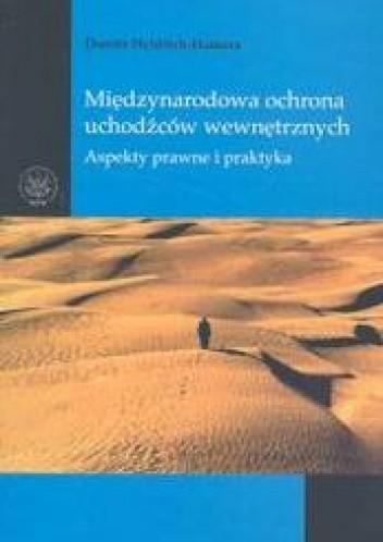 Okładka książki Międzynarodowa ochrona uchodźców wewnętrznych aspekty prawne i praktyka