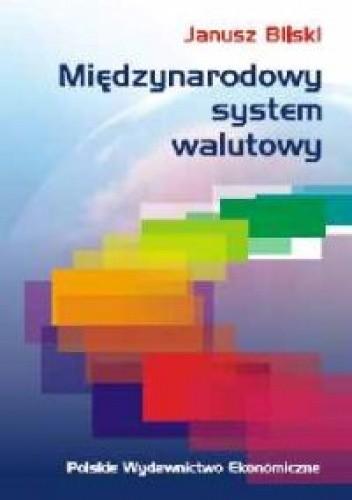 Okładka książki Międzynarodowy system walutowy. Kierunki ewolucji