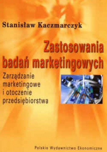 Okładka książki zastosowania badań marketingowych. zarządzanie marketingowe i otoczenie przedsiębiorstwa