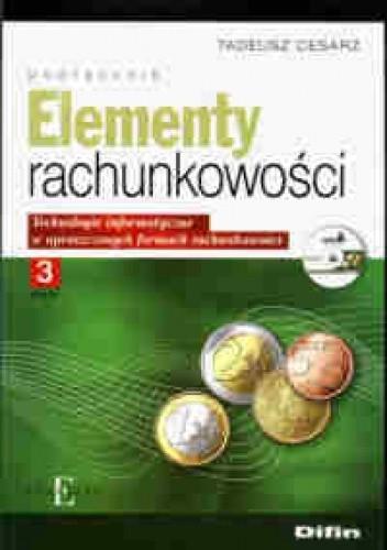 Okładka książki Elementy rachunkowości. Technologie informatyczne w uproszczonych formach rachunkowości cz. 3