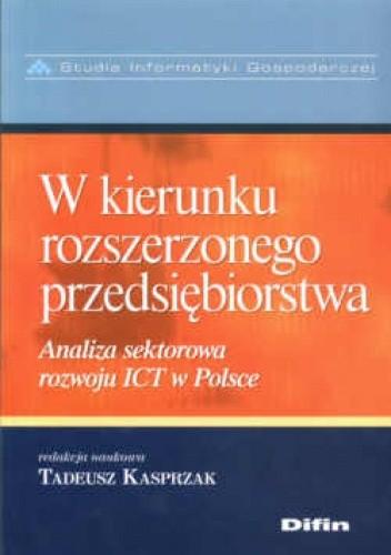 Okładka książki W kierunku rozszerzonego przedsiębiorstwa. Analiza sektorowa rozwoju ICT w Polsce