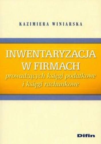 Okładka książki Inwentaryzacja w firmach prowadzących księgi podatkowe i księgi rachunkowe