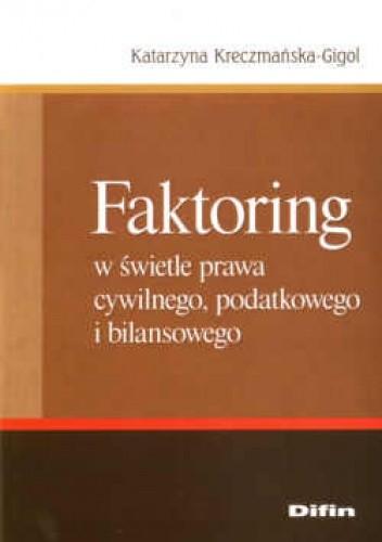 Okładka książki Faktoring w świetle prawa cywilnego, podatkowego i bilansowego