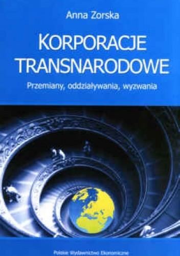 Okładka książki Korporacje transnarodowe. Przemiany, oddziaływania, wyzwania