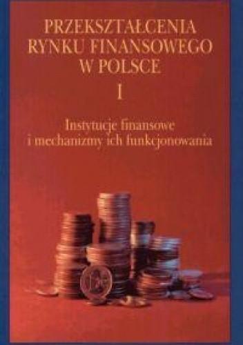 Okładka książki Przekształcenia rynku finansowego w Polsce t. I - II