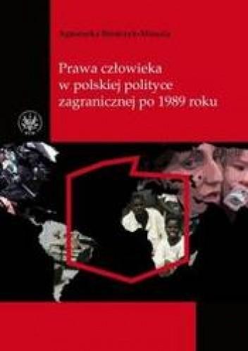 Okładka książki Prawa człowieka w polskiej polityce zagranicznej po 1989 roku.
