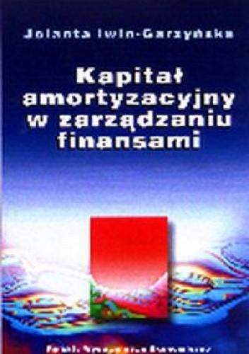 Okładka książki Kapitał amortyzacyjny w zarządzaniu finansami