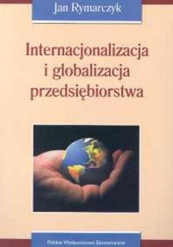 Okładka książki Internacjonalizacja i globalizacja przedsiębiorstwa