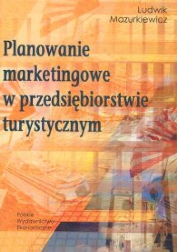 Okładka książki Planowanie marketingowe w przedsiębiorstwie turystycznym