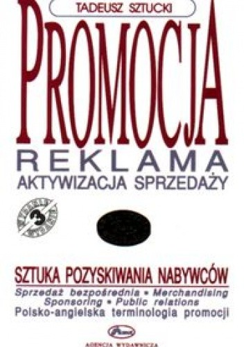 Okładka książki Promocja. Reklama. Aktywizacja sprzedaży. Sztuka pozyskiwani