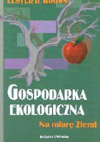 Okładka książki Gospodarka ekologiczna. Na miarę Ziemi