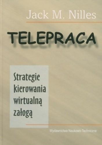 Okładka książki Telepraca. Strategie kierowania wirtualną załogą