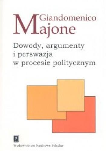 Okładka książki Dowody argumenty i perswazja