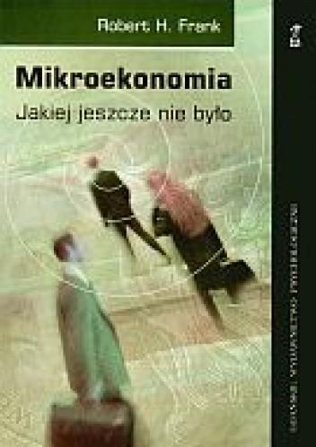 Okładka książki Mikroekonomia jakiej jeszcze nie było