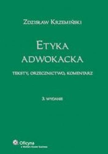 Okładka książki Etyka adwokacka /Komentarz