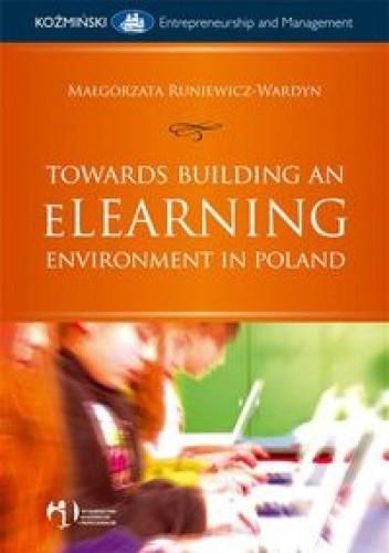 Okładka książki Towards Building an eLearning Environment in Poland