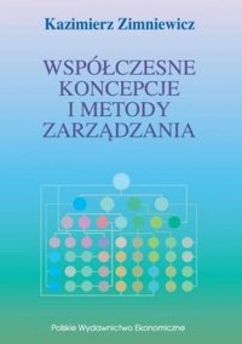 Okładka książki Współczesne koncepcje i metody zarządzania