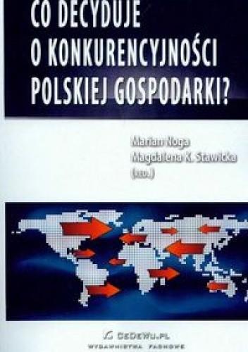 Okładka książki Co decyduje o konkurencyjności polskiej gospodarkia