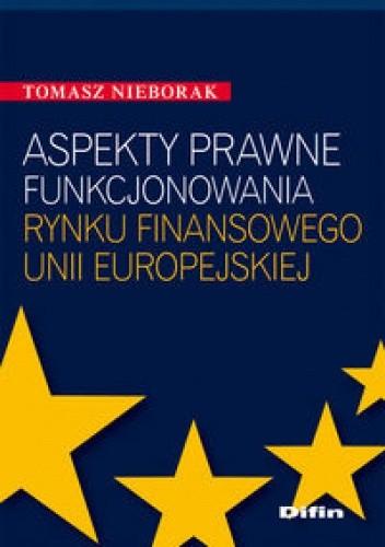Okładka książki Aspekty prawne funkcjonowania rynku finansowego Unii Europejskiej