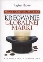 Magia Harry'ego Pottera. Kreowanie globalnej marki