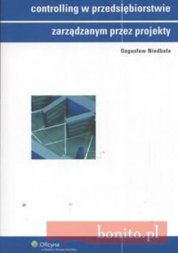 Okładka książki Controlling w przedsiębiorstwie zarządanym przez projekty