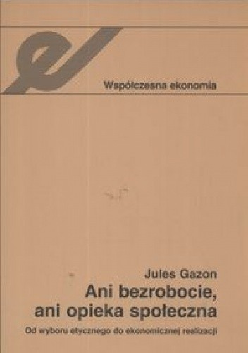 Okładka książki Ani bezrobocie ani opieka społeczna