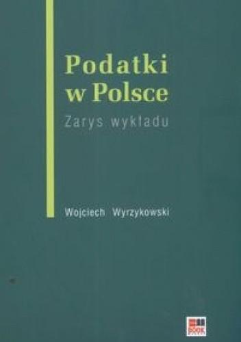Okładka książki Podatki w Polsce zarys wykładu